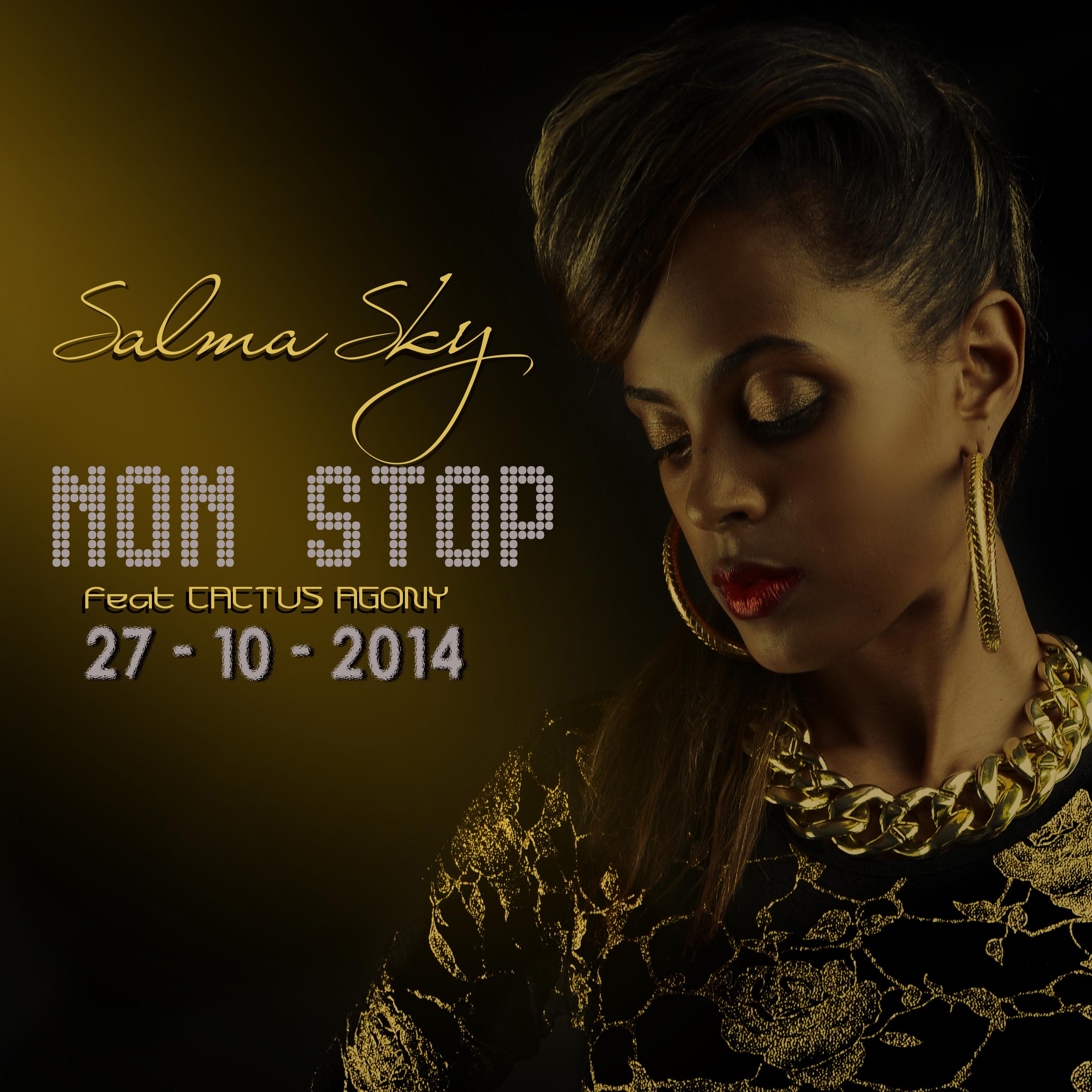Salma Sky - Non Stop Ft. Cactus Agony