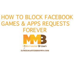 Tips: How To Block Facebook Games & Apps Requests