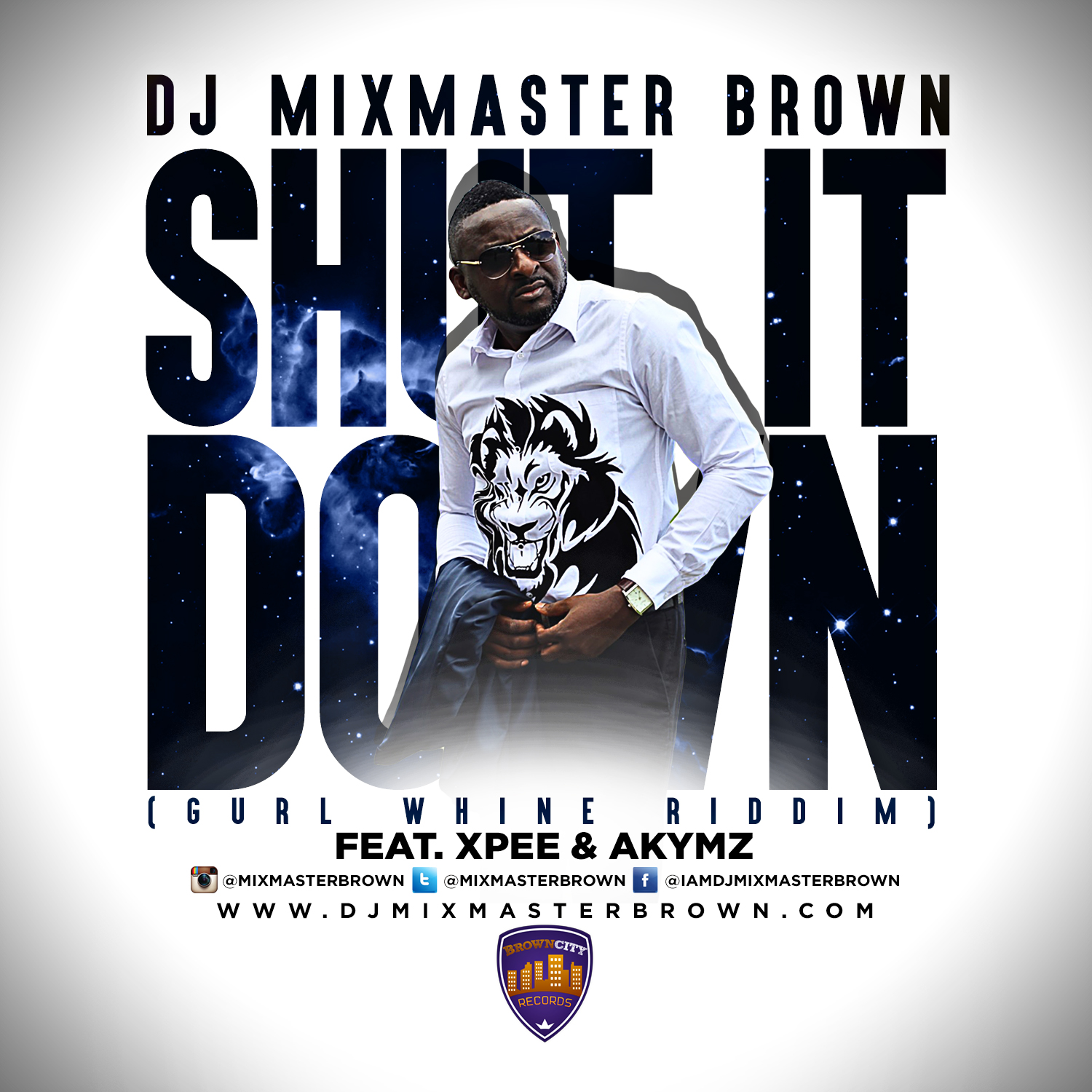 Dj Mixmaster Brown - Shut It Down Featuring Xpee & Akymz
