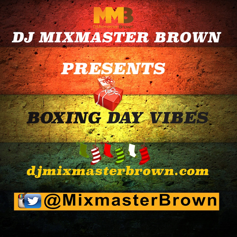 Dj Mixmaster Brown - Boxing Day Vibes