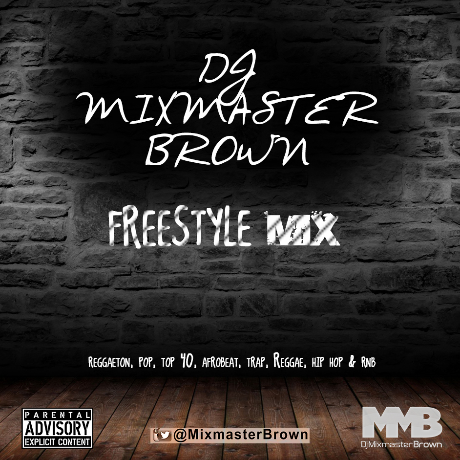 Dj Mixmaster Brown - Freestyle Mix 01