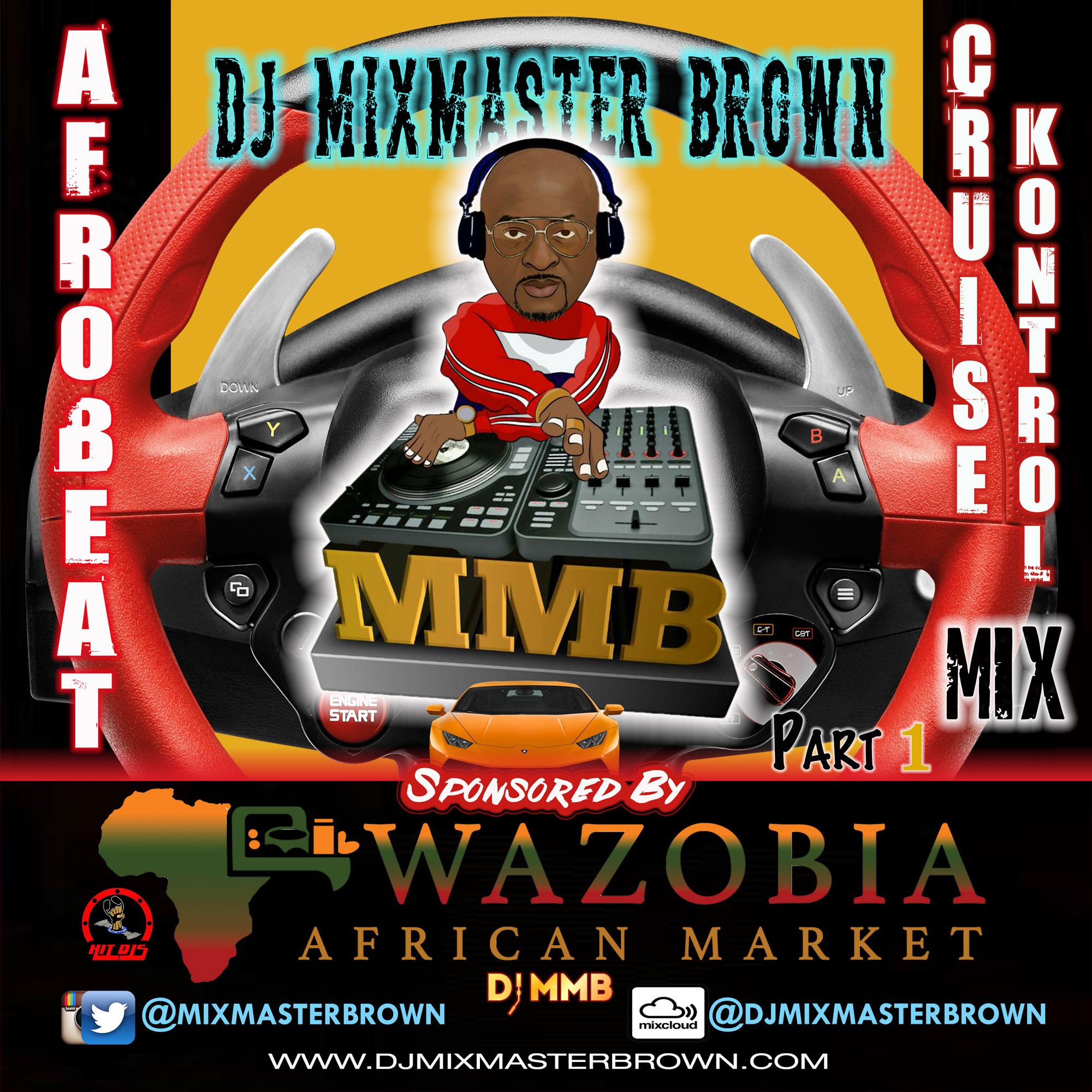 Afrobeat Cruise Kontrol Mix Part 1 » Djmixmasterbrown com
